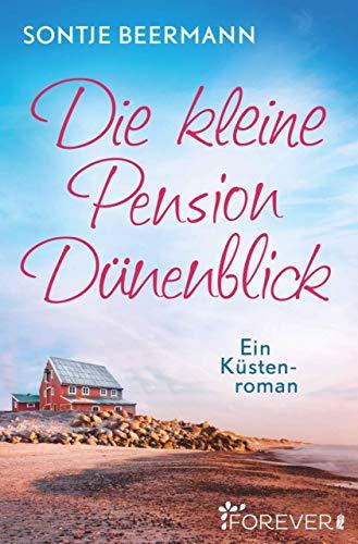 Die kleine Pension Dünenblick: Ein Küstenroman von [Beermann, Sontje]