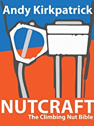 Nutcraft - The Climbing Nut Bible (English Edition)