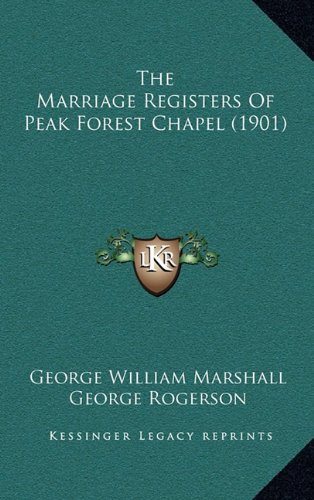 The Marriage Registers of Peak Forest Chapel (1901)