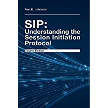 SIP - Understanding the Session Initiation Protocol