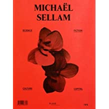 Michaël Sellam : Science, fiction, culture, capital