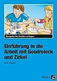 Einführung in die Arbeit mit Geodreieck u. Zirkel: 4. Klasse