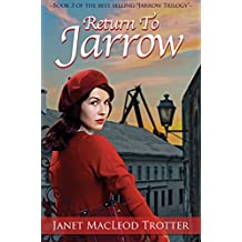 RETURN TO JARROW: the deeply moving and uplifting sequel to A Child of Jarrow (The Jarrow Trilogy Book 3)