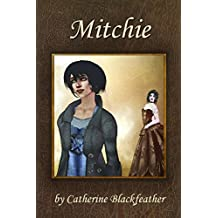 Mitchie by Catherine Blackfeather (2013-05-22)
