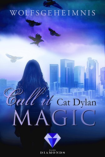 Call it magic 3: Wolfsgeheimnis von [Dylan, Cat, Otis, Laini]