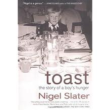 Toast by Nigel Slater (2004-10-07)