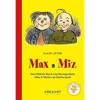 Max a Miz – Dem Wilhelm Busch seng Bouwegeschicht »Max & Moritz« op Lëtzebuergesch