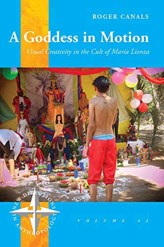 A Goddess in Motion: Visual Creativity in the Cult of MarA-a Lionza (New Directions in Anthropology)