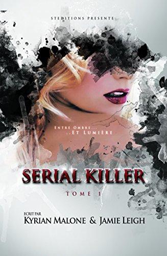 Serial Killer - tome 1 - Policier Lesbien (Romans Lesbiens par Kyrian Malone & Jamie Leigh) par Jamie Leigh, Kyrian Malone
