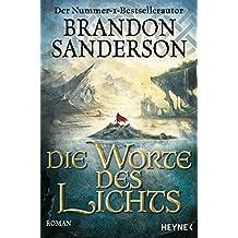 Die Worte des Lichts: Roman (Die Sturmlicht-Chroniken, Band 3)