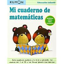 Mi cuaderno de matemáticas.: Habilidades básicas: lógico-matemáticas (Kumon)