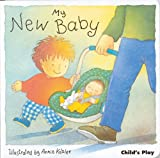 My New Baby (New Baby Series)