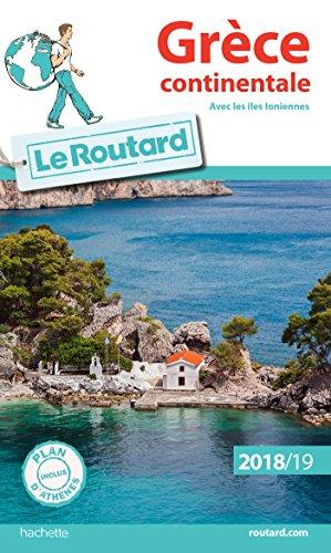 Guide du Routard Grce continentale 2018/19: (avec les les Ioniennes)