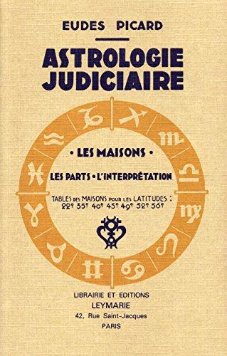 Astrologie judiciaire : les maisons, les parts, l'interprétation
