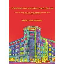 Die Reimann-Schule in Berlin und London 1902-1943: Ein jüdisches Unternehmen zur Kunst- und Designausbildung internationaler Prägung bis zur Vernichtung durch das Hitlerregime