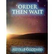 Order - Then Wait: Neville Goddard Lectures