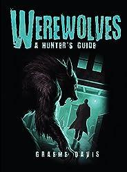 Werewolves: A Hunter's Guide (Dark Osprey)