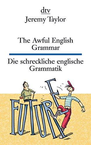 The Awful English Grammar Die schreckliche englische Grammatik (dtv zweisprachig)