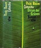 Cahuchu. Strom der Tr�nen. Roman.