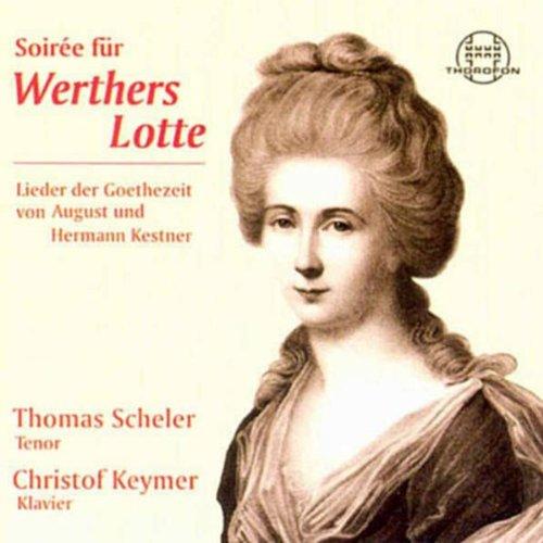 Soiree für Werthers Lotte: Lieder der Goethezeit