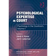 Psychological Expertise in Court: Psychology in the Courtroom, Volume II: 2 (Psychology, Crime and Law)