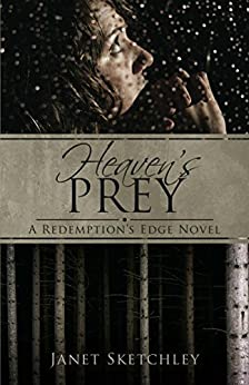 Heaven's Prey: A Redemption's Edge Novel by [Sketchley, Janet]