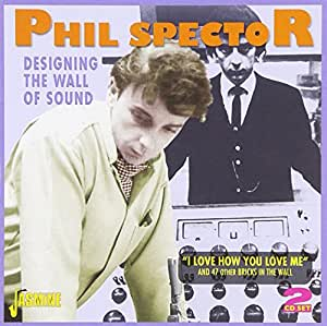 """Designing The Wall Of Sound - """"I Love How You Love Me"""""""