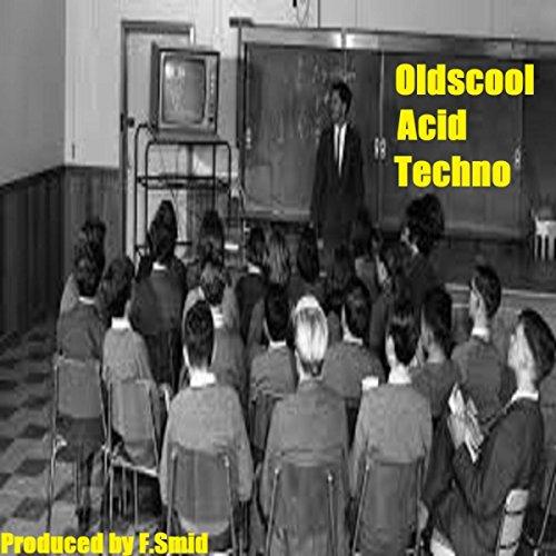Oldscool Acid Techno (Original Mix)