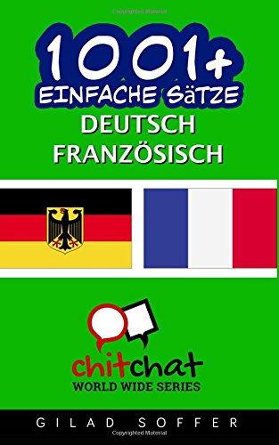1001+ Einfache Sätze Deutsch - Französisch