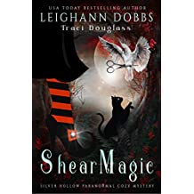 Shear Magic (Silver Hollow Paranormal Cozy Mystery Series Book 5)