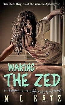 Waking The Zed (English Edition) di [Katz, ML]