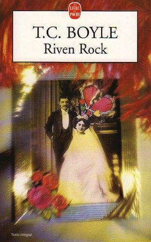 Riven Rock par T-C Boyle