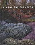 La Mare aux Trembles. Le jardin patchwork