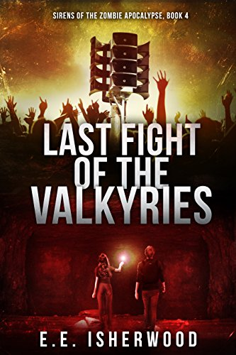 free kindle book Last Fight of the Valkyries: Sirens of the Zombie Apocalypse, Book 4