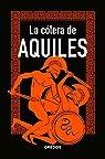 La cólera de Aquiles par MARCOS JAEN SANCHEZ