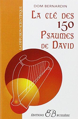 La Clé des 150 psaumes de David par Dom Bernardin