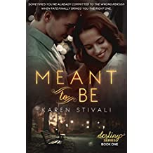 Meant To Be (The Destiny Series Book 1)