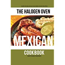 The Halogen Oven Mexican Cookbook (The Halogen Oven Cookbook series) (Volume 2) by Maryanne Madden (2013-12-03)