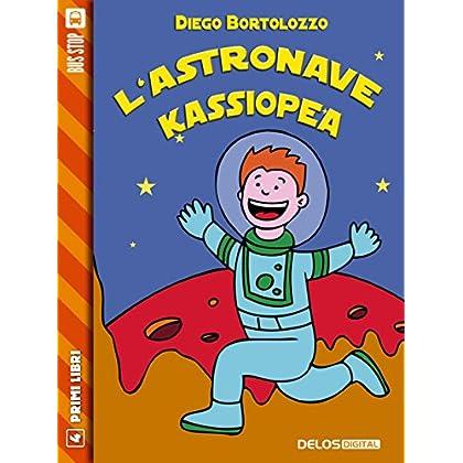 L'astronave Kassiopea (Primi Libri)