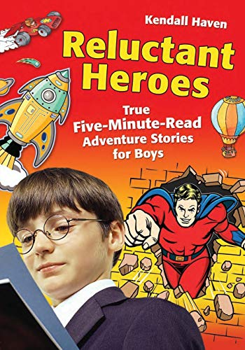 Reluctant Heroes: True Five-Minute-Read Adventure Stories for Boys
