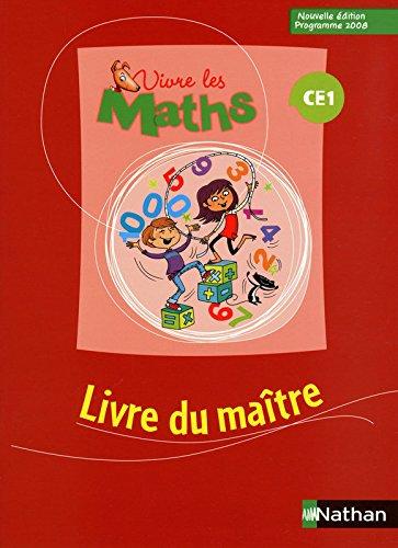 Vivre les maths CE1 : Livre du maître, programme 2008 par Louis Corrieu