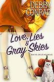 Love, Lies and Gray Skies (Love, Lies and More Lies Book 5)
