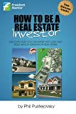 1: How to be a Real Estate Investor: Volume 1