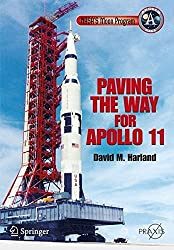 NASA's Moon Program: Paving the Way for Apollo 11 (Springer Praxis Books) by David M. Harland (2009-04-01)