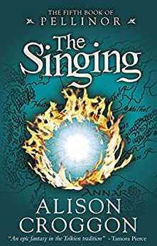 The Singing (The Five Books of Pellinor) by [Croggon, Alison]