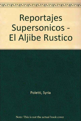 Reportajes Supersonicos - El Aljibe Rustico
