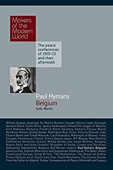 Paul Hymans: Belgium (Makers of the Modern World) by [Marks, Sally]