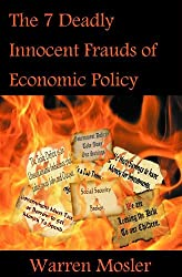 The 7 Deadly Innocent Frauds of Economic Policy Edition: First