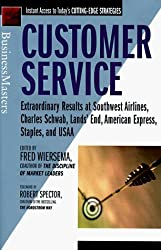 Customer Service: Extraordinary Results at Southwest Airlines, Charles Schwab, Lands' End, American Express, Staples, and USAA by Fred Wiersema (1998-08-26)