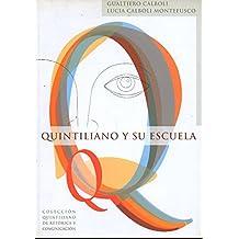 Quintiliano y su escuela (Colección Quintiliano de retórica y comunicación)